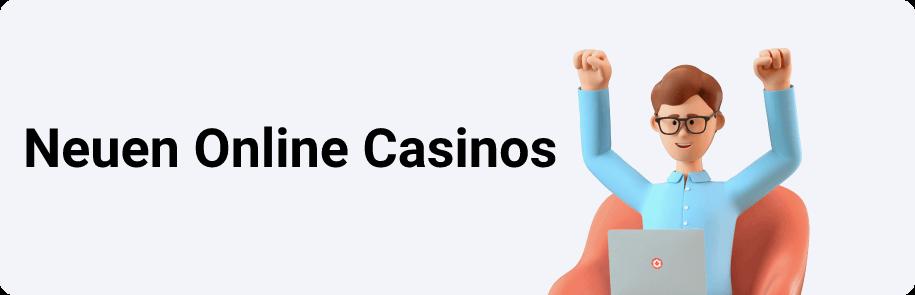 Neuen Online Casinos