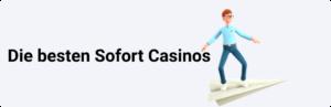 Die besten Sofort Casinos