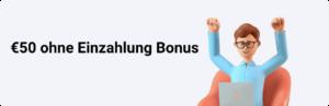 €50 ohne Einzahlung Bonus