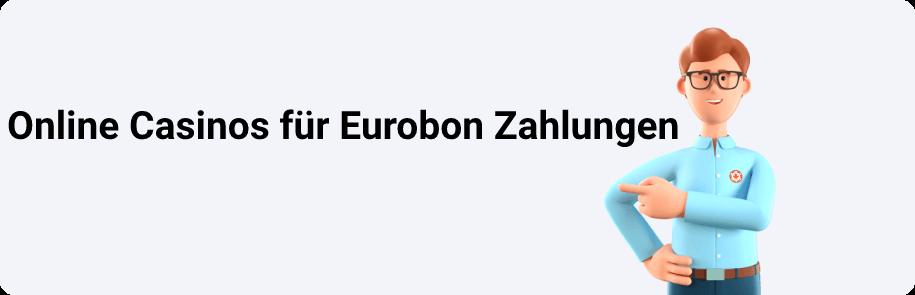 Online Casinos für Eurobon Zahlungen